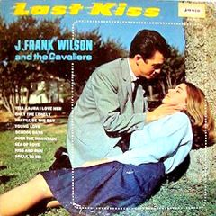 J. Frank Wilson & the Cavaliers - Last Kiss (album)