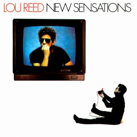 Lou Reed - New Sensations (1984)