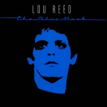 Lou Reed - The Blue Mask (1982)
